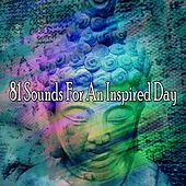 81 Sounds For An Inspired Day von Entspannungsmusik