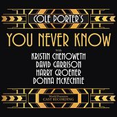 Cole Porter's You Never Know (World Premiere Cast Recording) by Cole Porter