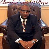 Churchin' with D. Perry by Darren Perry