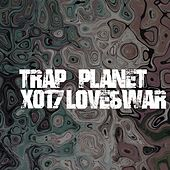Trap Planet X017 Love & War - EP by Various Artists