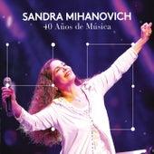 40 Años de Música (En Vivo) by Sandra Mihanovich