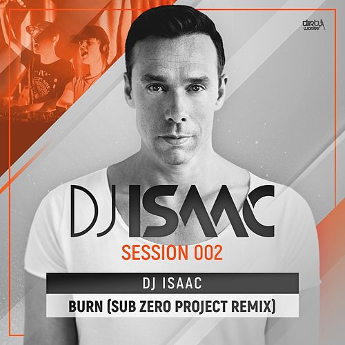 Burn (Sub Zero Project Remix) by DJ Isaac