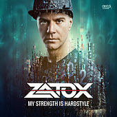 My Strength is Hardstyle by Zatox