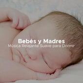 Bebes y Madres - Música Relajante Suave para Dormir (Embarazo, Maternidad, Embarazo, Relajar a los Bebes) de Musica para Bebes