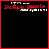 Same Eyez On Me by Petey Pablo