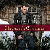 Cheers, It's Christmas (Deluxe Edition) by Blake Shelton