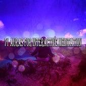 71 Auras For Interactive Meditation de Musica Relajante