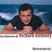 Les chansons de Richard Anthony (Remasterisé) by Richard Anthony