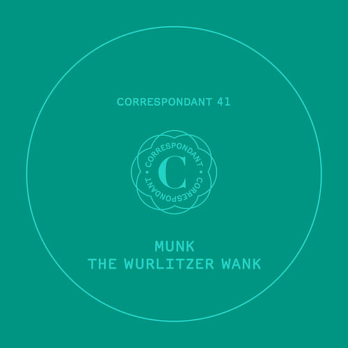 The Wurlitzer Wank EP by Munk