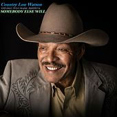 Somebody Else Will von Country Lou Watson