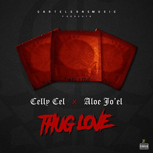 Thug Love (feat. Aloe Jo'el & CartelSons) by Celly Cel