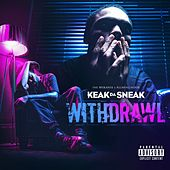 Withdrawl by Keak Da Sneak