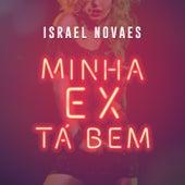 Minha Ex Tá Bem by Israel Novaes