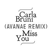Miss You (Avanae Remix) by Carla Bruni