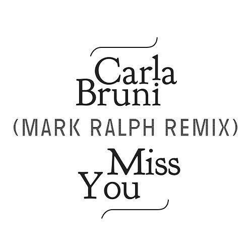 Miss You (Mark Ralph Remix) by Carla Bruni