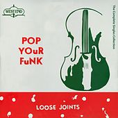 Pop Your Funk - Complete Singles Collection de Loose Joints