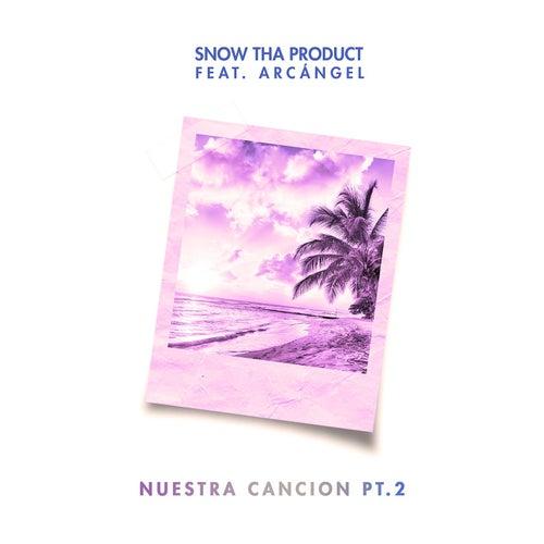 Nuestra Cancion Pt. 2 (feat. Arcángel) de Snow Tha Product