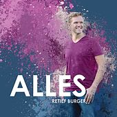 Alles by Retief Burger