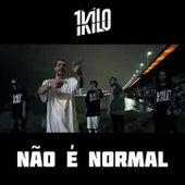 Não é Normal (feat. Pablo Martins, Kalango, PD, Rudah Zion, Bertoni & Laurinho Linhares) by 1Kilo