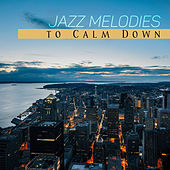 Jazz Melodies to Calm Down – Soft Sounds of Jazz, Piano Bar, Instrumental Background Music, Jazz Sounds for Peaceful Mind von Gold Lounge