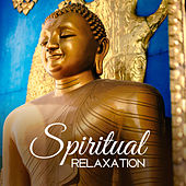 Spiritual Relaxation – Soft Meditation Music, Inner Calmness, Mind Peace, Spirit Harmony de Ambient Music Therapy