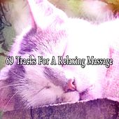69 Tracks For A Relaxing Massage by S.P.A
