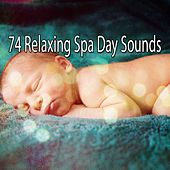 74 Relaxing Spa Day Sounds by S.P.A