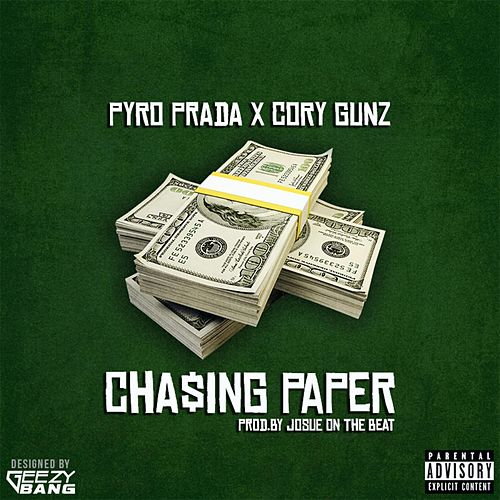Chasing Paper (feat. Cory Gunz) by Pyro Prada