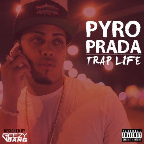 Trap Life by Pyro Prada