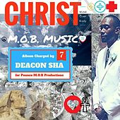 Christ M.O.B. Music by Deacon Sha