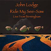 Ride My See-Saw (Live Single Version) by John Lodge