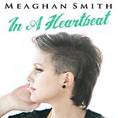 In a Heartbeat by Meaghan Smith