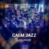 Calm Jazz Lounge – Soothing Jazz Compilation, Instrumental Music, Lounge 2017 by New York Jazz Lounge