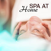 Spa at Home – New Age Music for Spa Relaxation, Lazy Saturday, Positive Vibes de Sounds Of Nature