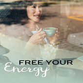 Free Your Energy – New Age Music for Relaxation, Good Mood, Calming Nature Sounds, Chilled Time, Inner Zen by Relax - Meditate - Sleep