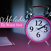 Melodies for Warm Bed – Lullabies, Soft Music at Goodnight, Naptime, Restful Sleep, Pure Mind by Sleep Sound Library