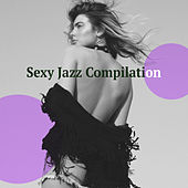 Sexy Jazz Compilation – Instrumental Music, Romantic Jazz, Erotic Jazz by The Jazz Instrumentals