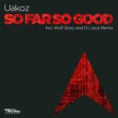 So Far So Good de Uakoz