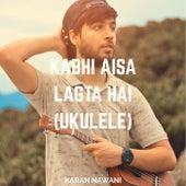 Kabhi Aisa Lagta Hai de Karan Nawani