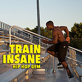 Train Insane: Hip Hop Gym de Various Artists
