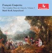 Couperin: The Complete Pièces de clavecin, Vol. 3 de Mark Kroll