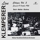 Klemperer Live: Cologne Vol. 5 — Concert 17 October 1955 (Historical Recording) by Various Artists