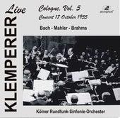 Klemperer Live: Cologne Vol. 5 — Concert 17 October 1955 (Historical Recording) by Various Artists