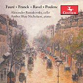 Fauré, Franck, Ravel & Poulenc: Works for Cello & Piano by Alexander Russakovsky
