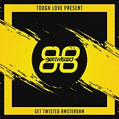 Tough Love Present Get Twisted Amsterdam - EP de Various Artists