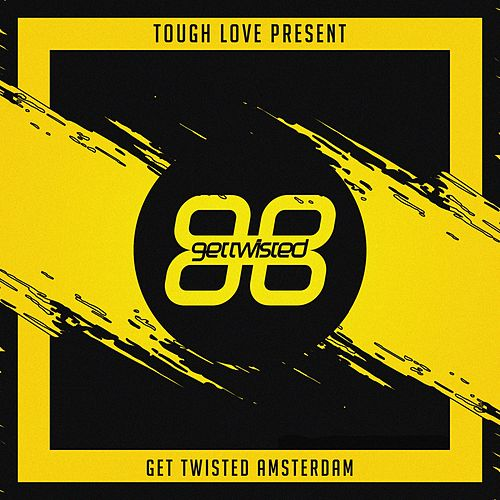 Tough Love Present Get Twisted Amsterdam - EP by Various Artists