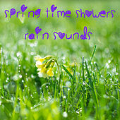 Springtime Showers and Soothing Rain, Meditative Rain Sounds by Serenity Spa: Music Relaxation