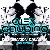 Destination Calabria (2012 Remixes) by Alex Gaudino