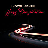 Instrumental Jazz Compilation – Soothing Jazz Melodies, Relaxed Jazz Lounge, Jazz 2017 by Relaxing Instrumental Jazz Ensemble