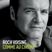 Comme au cinéma (Radio Edit) de Roch Voisine